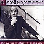 Noël Coward Noël Coward Sings Sail Away and Other Coward Rarities