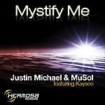 Justin Michael Mystify Me