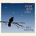 Bill Harley First Bird Call