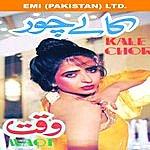 Noor Jehan Films: Kale Chor / Waqt