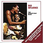 Robert Cray Bad Influence
