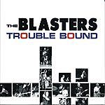 The Blasters Trouble Bound