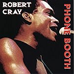 Robert Cray Heritage Of The Blues: Phone Booth