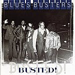 The Blues Busters Busted!