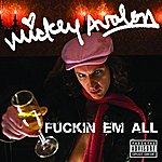 Mickey Avalon Fuckin Em All (Single)(Parental Advisory)