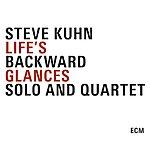 Steve Kuhn Life's Backward Glances