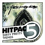 Dirty Pretty Things Dirty Pretty Things Hit Pac - 5 Series