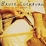 Bruce Cockburn Dart To The Heart