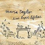 Maria Taylor Time Lapse Lifeline