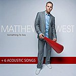 Matthew West Something To Say (Special Edition)