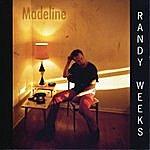 Randy Weeks Madeline