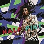 Half Pint Classics In Dub