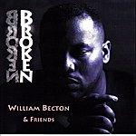William Becton & Friends Broken