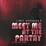 Lori Michaels Meet Me At The Partay - Remixes