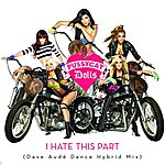 The Pussycat Dolls I Hate This Part (Dave Audé Dance Hybrid Mix)