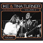Ike & Tina Turner The Archive Series, Vol.3: Movin'
