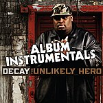 Decay The Unlikely Hero - Instrumentals