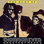 Thompson Twins The Best Of Thompson Twins Greatest Mixes