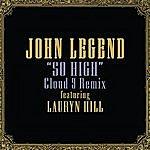 John Legend So High (Cloud 9 Remix) (Feat. Lauryn Hill)