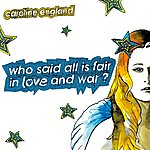 Caroline England Who Said All Is Fair In Love And War?