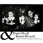 Dame Darcy Dame Darcy & Dennis Driscoll
