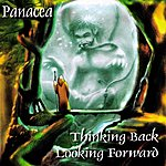 Panacea Thinking Back, Looking Forward