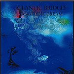 Tangerine Dream Atlantic Bridges