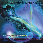 Tangerine Dream The Hollywood Years Vol. 1