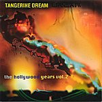 Tangerine Dream The Hollywood Years Vol. 2