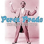 Perez Prado & His Orchestra The Greatest Hits