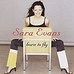 Sara Evans Born To Fly