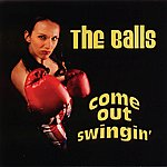 The Balls Come Out Swingin'