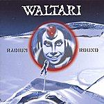 Waltari Radium Round