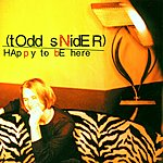 Todd Snider Happy To Be There