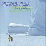 Kingdom Come Live & Unplugged
