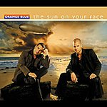 Orange Blue The Sun On Your Face