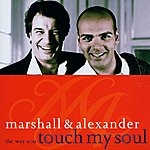 Marshall & Alexander The Way You Touch My Soul