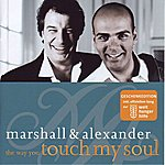 Marshall & Alexander The Way You Touch My