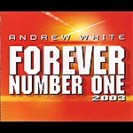 Andrew White Forever Number One