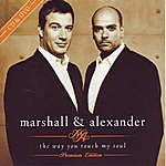 Marshall & Alexander The Way You Touch My Soul (Premium Edition)