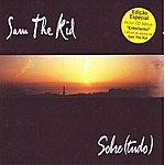 Sam The Kid Sobre(tudo) Limited Edition