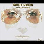 Mario Lopez Angel Eyes/sanity