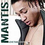 The Mantis Love Take Control