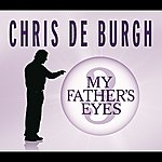 Chris DeBurgh My Father's Eyes (Special Download Single)