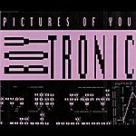 Boytronic Pictures Of You