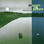 The Maria Kannegaard Trio Breaking The Surface
