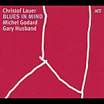 Christof Lauer Blues In Mind