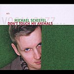 Michael Schiefel Don't Touch My Animals