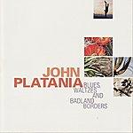 John Platania Blues, Waltzes and Badland Borders