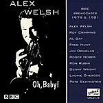 Alex Welsh Band Oh, Baby!